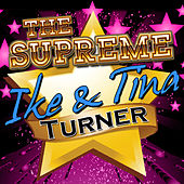 The Supreme Ike & Tina Turner by Ike and Tina Turner
