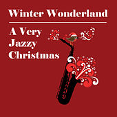 Winter Wonderland: A Very Jazzy Christmas with Chet Baker, Charles Mingus, Carmen McRae, And More by Various Artists