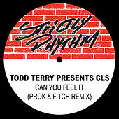 Todd Terry Presents: Can You Feel It' (Prok & Fitch Remix) by Todd Terry