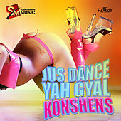 Just Dance Yah Gyal - Single by Konshens