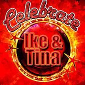 Celebrate: Ike & Tina by Ike and Tina Turner