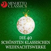 Die 40 schönsten klassischen Weihnachtswerke von Various Artists