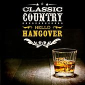 Classic Country: Hello Hangover by Various Artists