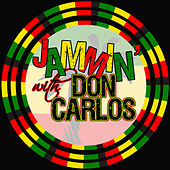Jammin' With… Don Carlos by Don Carlos