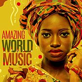 Amazing World Music by Various Artists