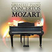 The Greatest Piano Concertos of Mozart by Various Artists