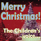 MERRY CHRISTMAS!  The Children's Voice... by Various Artists