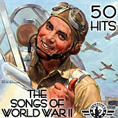 The Songs of World War II - 50 Hits by Various Artists