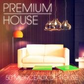 Premium House Music, Vol. 1 (De la house élégante pour les clubbers distingués) by Various Artists