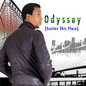 Scatter This Place by Odyssey