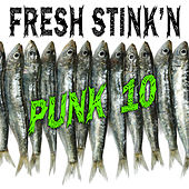 Fresh Stink'n Punk, Vol. 10 by Various Artists