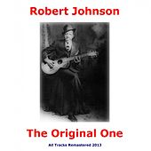 The Original One (All Tracks Remastered) by Robert Johnson