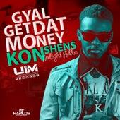 Gyal Get That Money - Single by Konshens