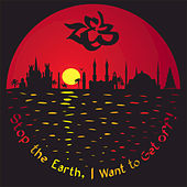 Stop the Earth, I want to Get Off! by Zeb