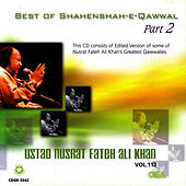 Best of Shahenshah-e-Qawwalan  Part 2 Vol. 112 by Nusrat Fateh Ali Khan