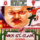 House Of Shah - Mick St. Clair Remixes Vol. 8 by Nusrat Fateh Ali Khan