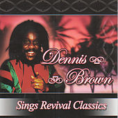 Sings Revival Classics by Dennis Brown