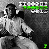 Private Lounge Club 7 by Various Artists