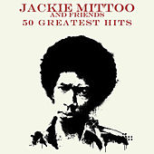 50 Greatest Hits Jackie Mitto and Friends by Various Artists