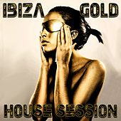 Ibiza Gold: House Session by Various Artists