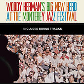 Woody Herman's Big New Herd at the Monterey Jazz Festival (Bonus Track Version) by Woody Herman