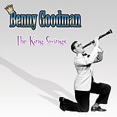 The King Swings by Benny Goodman