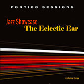 Jazz Showcase: The Eclectic Ear, Vol. 3 by Various Artists
