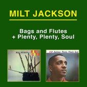 Bags and Flutes + Plenty, Plenty Soul by Milt Jackson