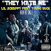 They Hate Me by Lil Scrappy