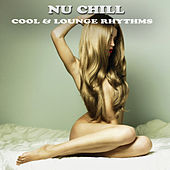 Nu Chill (Cool & Lounge Rhythms) by Various Artists