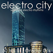 Electro City (Selected Electro Rhythms) by Various Artists