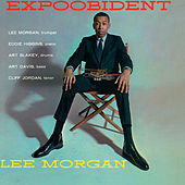 Expoobident (feat. Clifford Jordan, Eddie Higgins, Art Davis and Art Blakey) [Bonus Track Version] by Lee Morgan