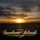 Sundown Islands (12 Finest Downtempo, Lounge & Chillout Tracks) by Various Artists