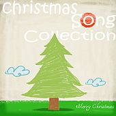 Christmas Song Collection (Underneath The Merry Xmas Tree) by Various Artists