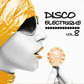 Disco Electrique, Vol.8 by Various Artists