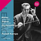 Mahler: Symphony No. 4 - Wagner: Prelude from Parsifal - Mendelssohn: Ruy Blas Overture by Various Artists