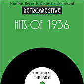 A Retrospective Hits of 1936 by Various Artists