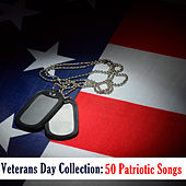 Veterans Day Collection: 50 Patriotic Songs by Various Artists