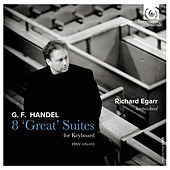 Handel: 8 'Great' Suites for Keyboard by Richard Egarr