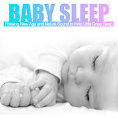 Baby Sleep: Relaxing New Age and Nature Sound to Help Little Ones Sleep by Various Artists