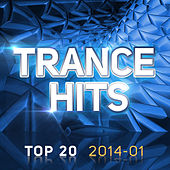 Trance Hits Top 20 - 2014-01 by Various Artists