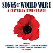 Songs of World War I - A Centenary Remembrance by Various Artists