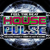 House Pulse by Various Artists