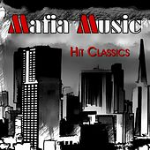 Mafia Music - Hit Classics by Various Artists