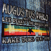 Augustus Pablo Meets Lee Perry & The Wailers (Rare Dubs 1970-1971) by Augustus Pablo
