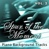 Spur of the Moment Vol. 2 (Piano Background Tracks) by Fruition Music Inc.