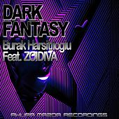 Dark Fantasy (feat. ZoiDiva) by Burak Harsitlioglu