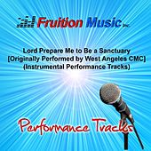 Lord Prepare Me to Be a Sanctuary (Originally Performed by West Angeles Cmc) [Instrumental Performance Tracks] by Fruition Music Inc.