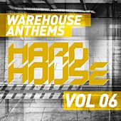 Warehouse Anthems: Hard House Vol. 6 - EP by Various Artists