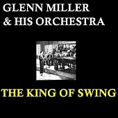 The King Of Swing by Glenn Miller